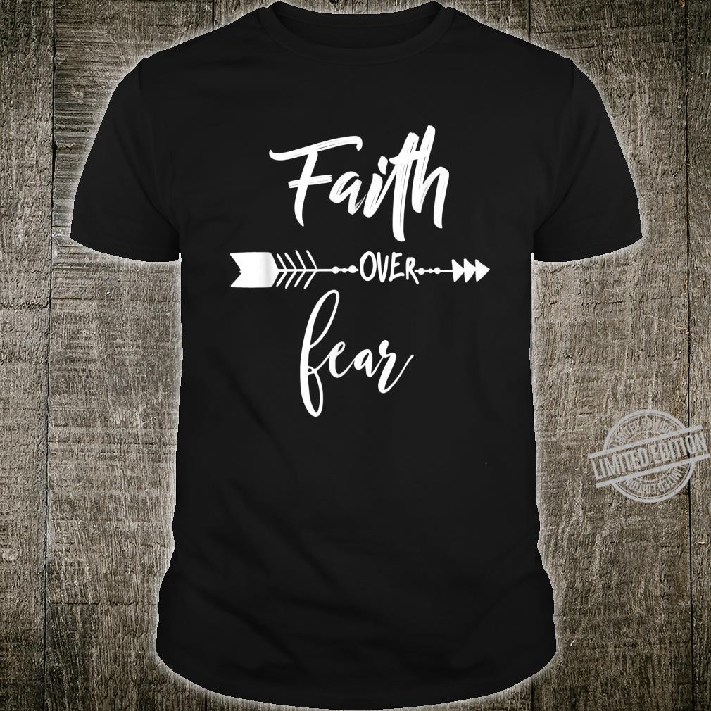 Faith Over Fear Christian Inspirational Motivational Shirt