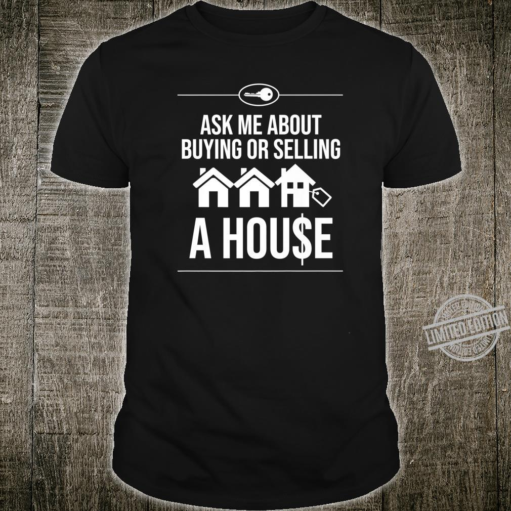 Funny Ask Me About Buying Selling House Cool Realtor Shirt