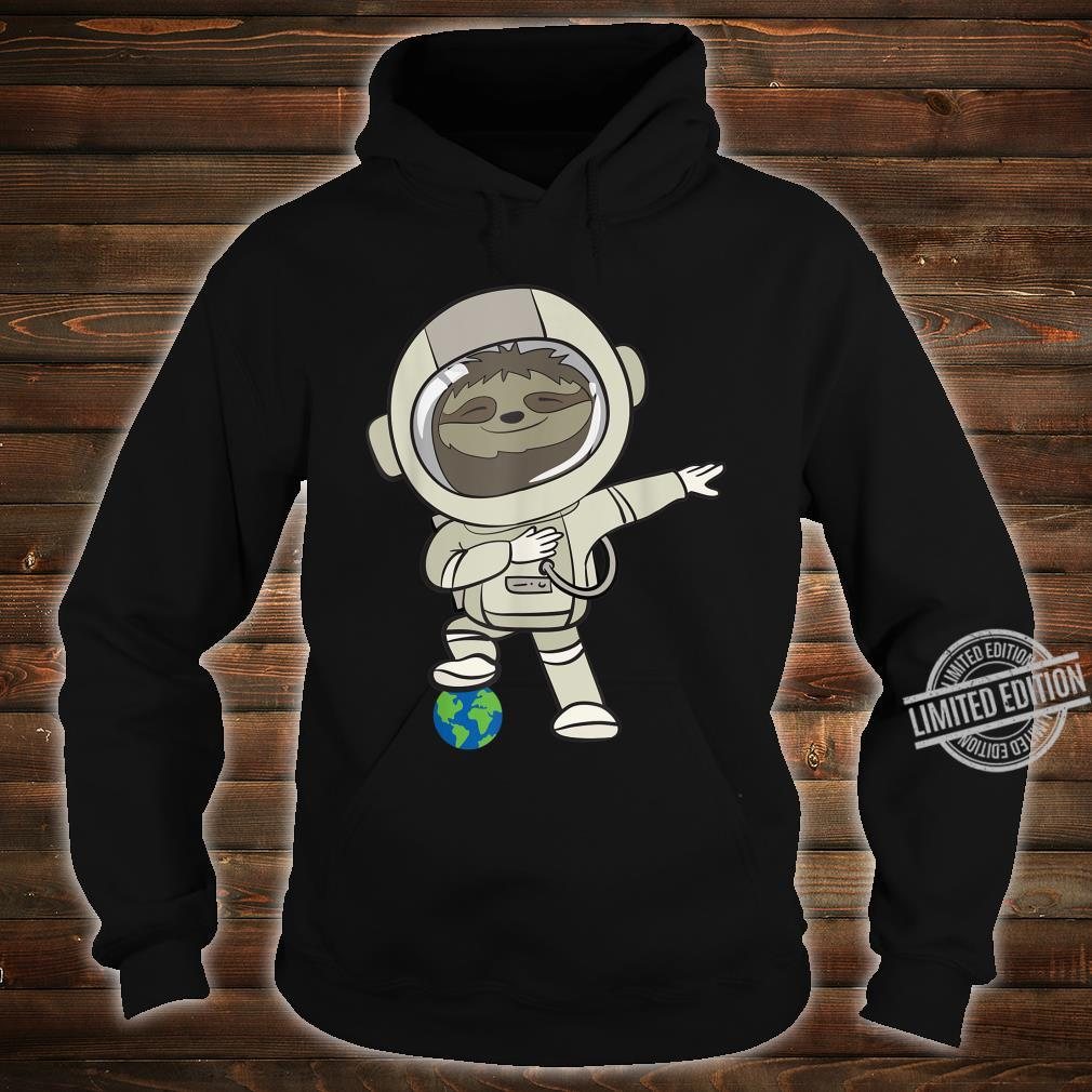Funny Astronomer I Sloth In Space Suit I Shirt hoodie