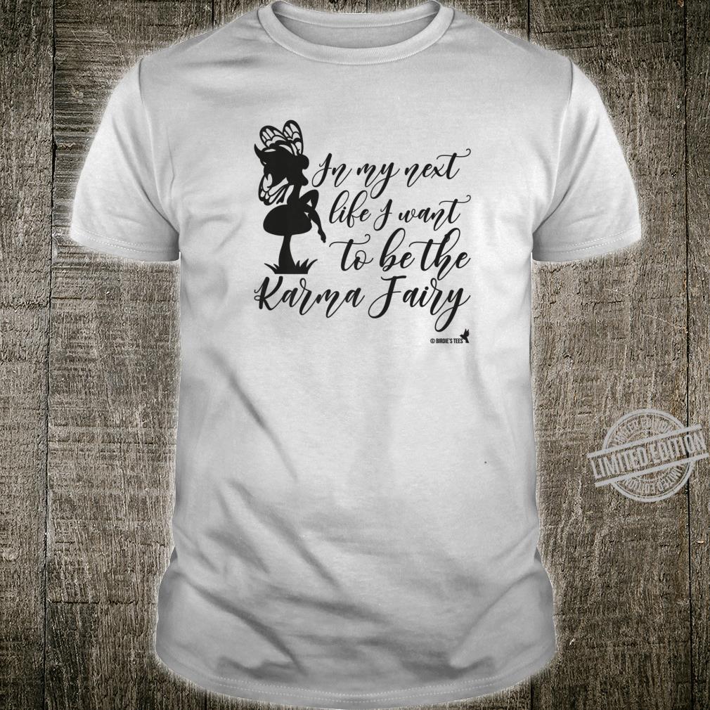 Funny Humorous Karma Fairy Shirt