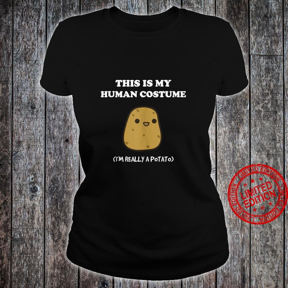 Funny Potato This Is My Human Costume Potato Shirt ladies tee