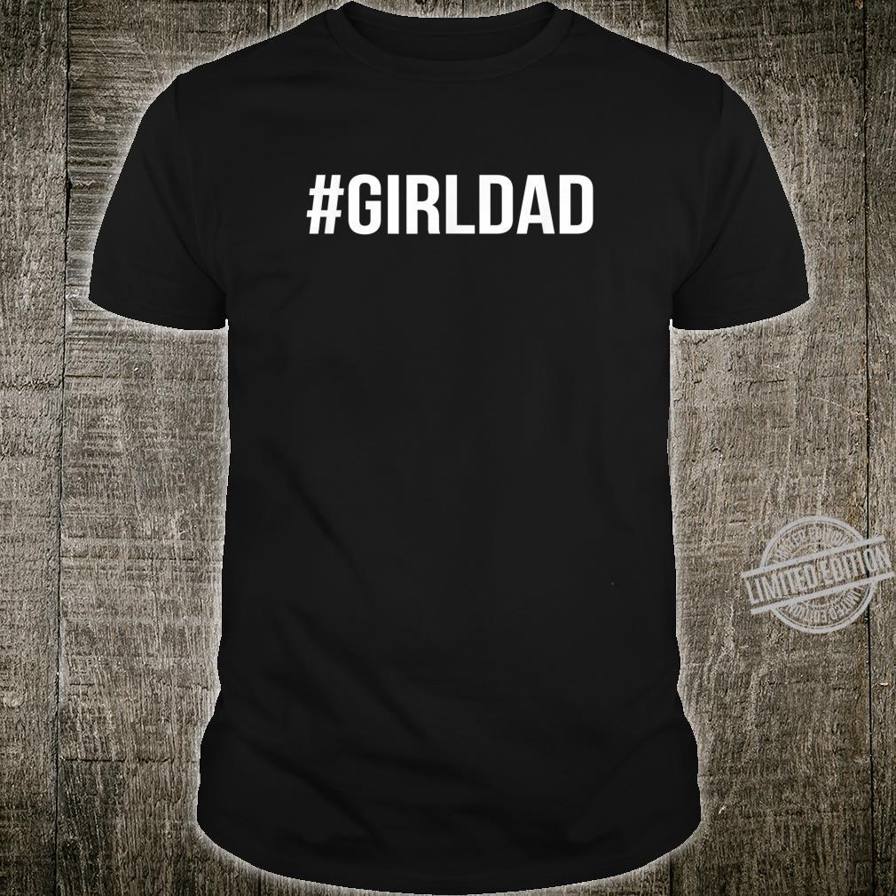 #Girldad Hashtag Daddy Girl Tollster Dad der Welt Shirt