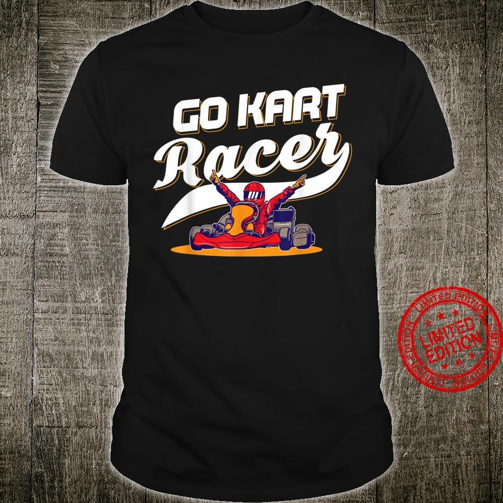 Go Kart Racing Fast Racer Karting GoCart Racer Shirt