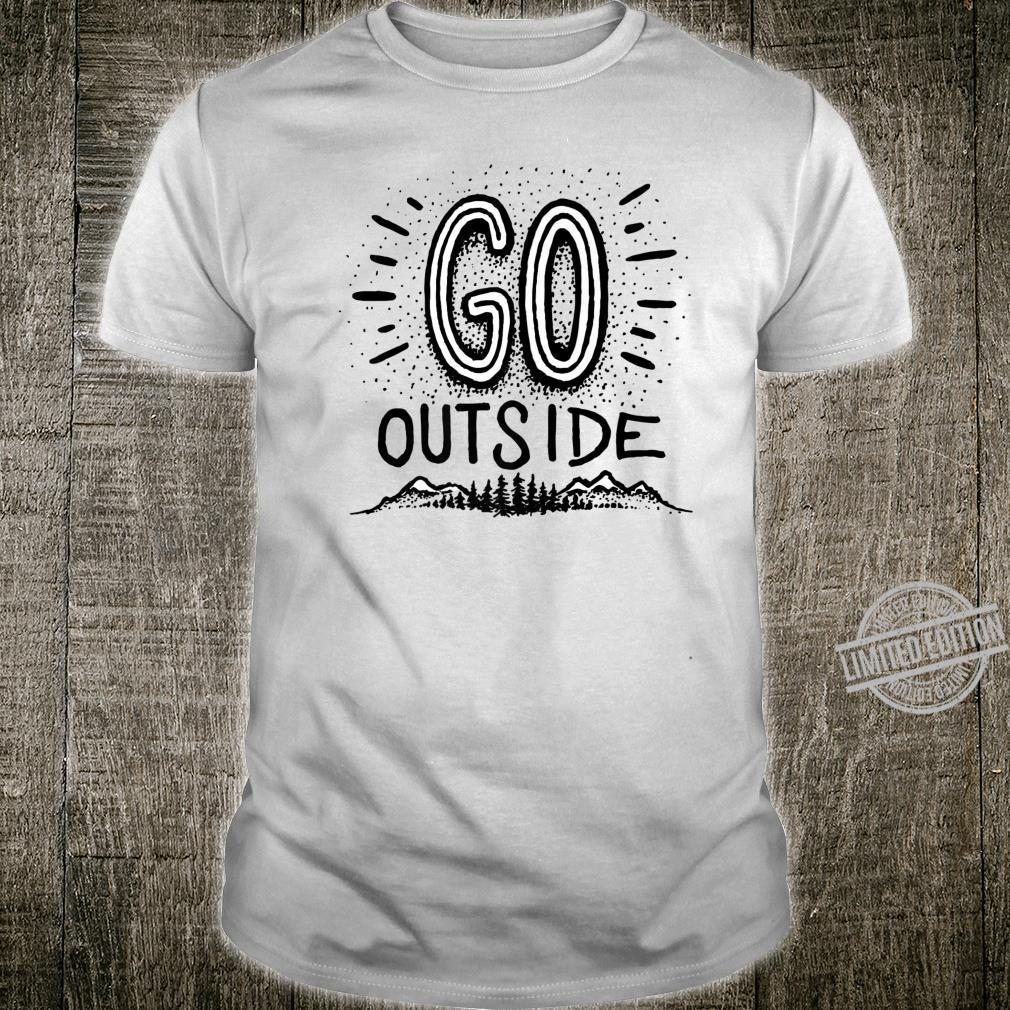 Go Outside outdoors mountains trees nature Shirt
