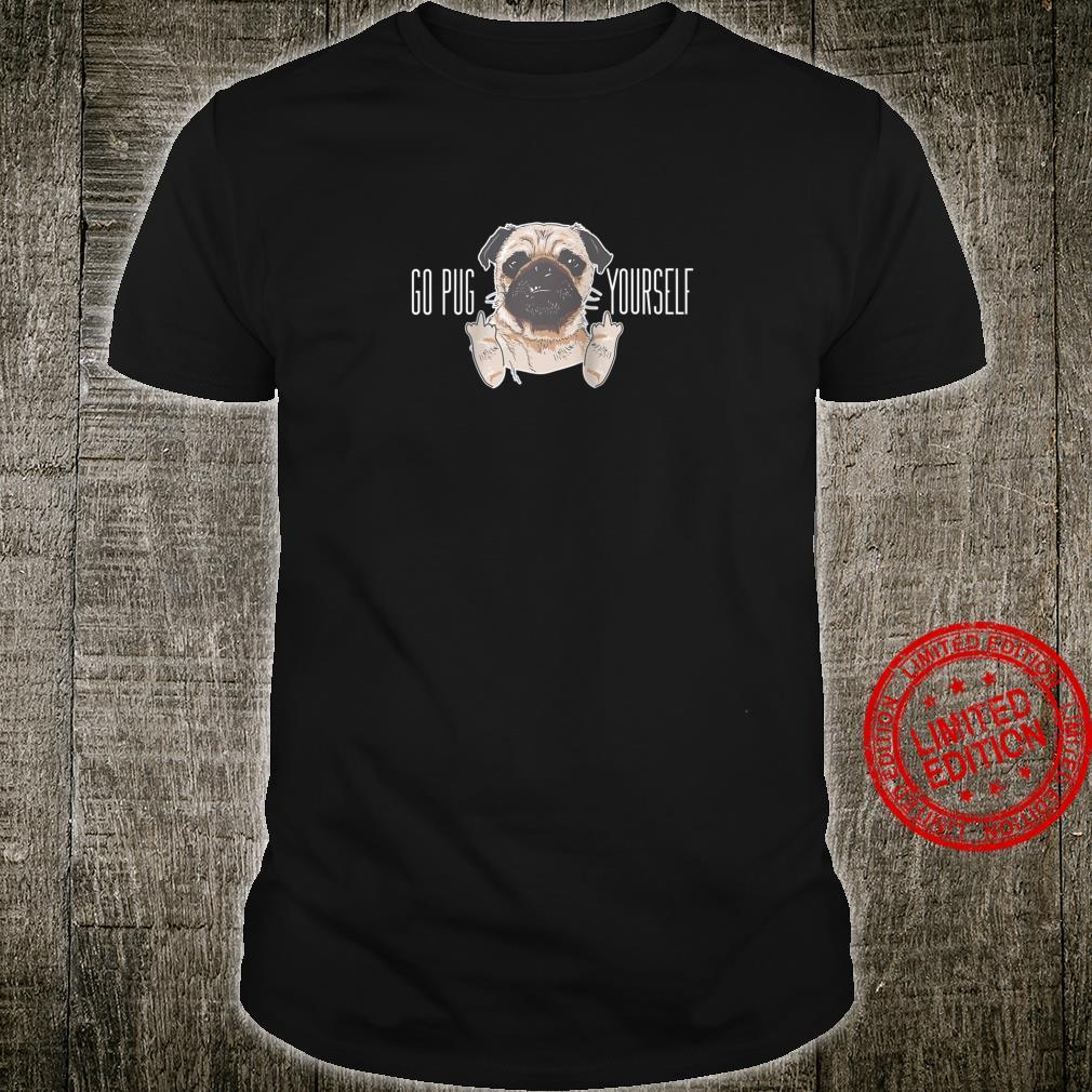 Go Pug Yourself Pug Shirt