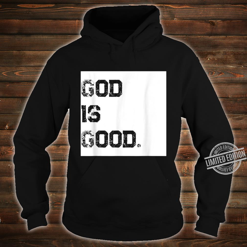 God Is Good and God is dope. Shirt hoodie