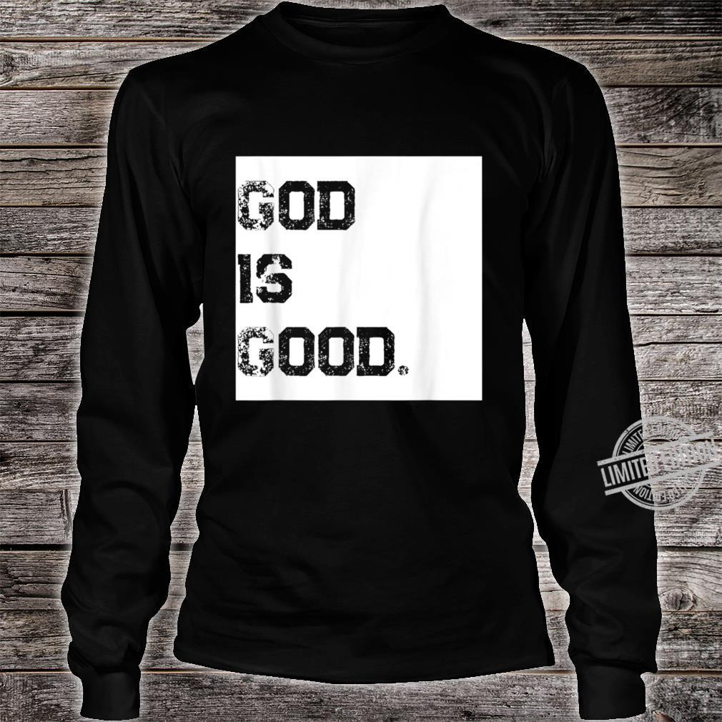God Is Good and God is dope. Shirt long sleeved
