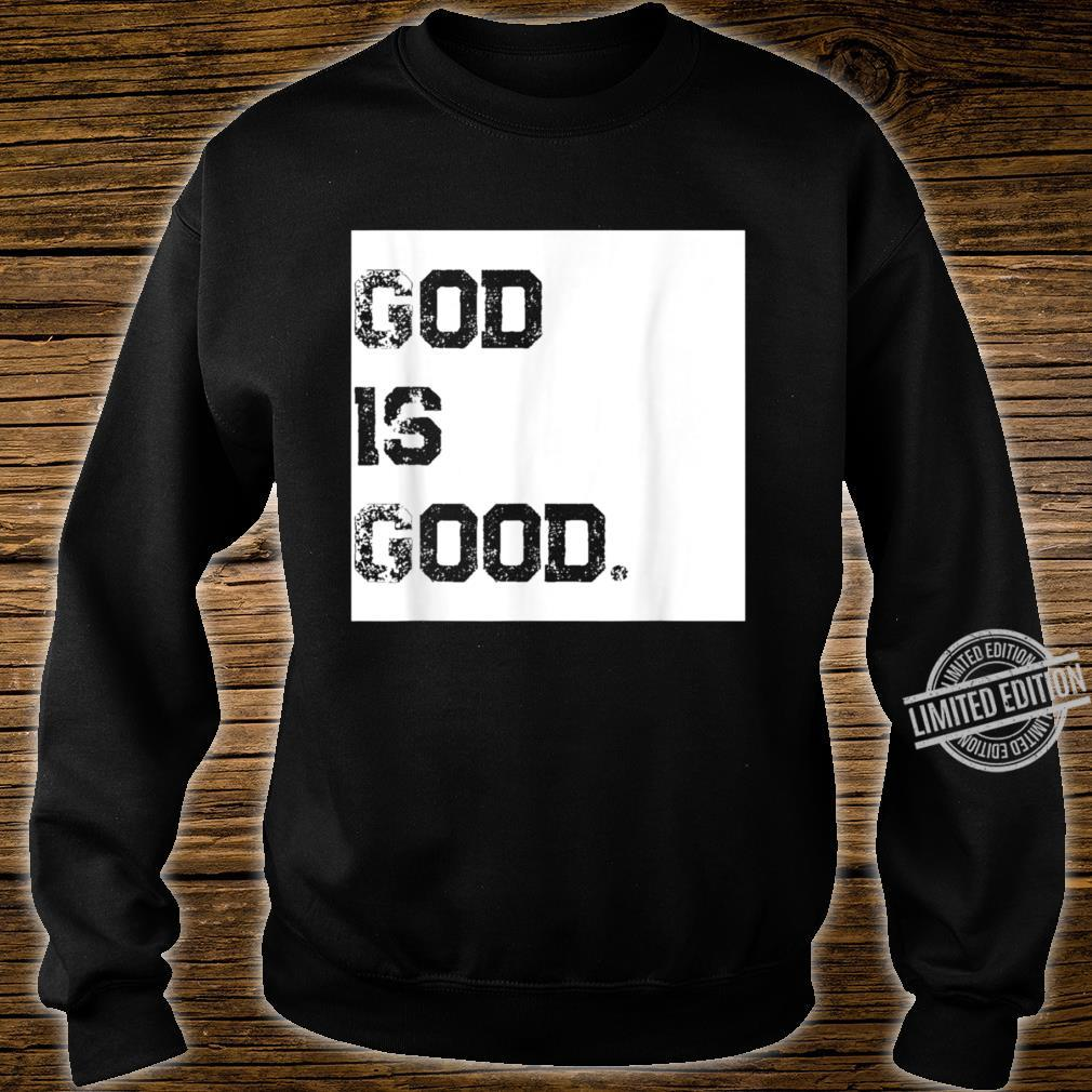 God Is Good and God is dope. Shirt sweater