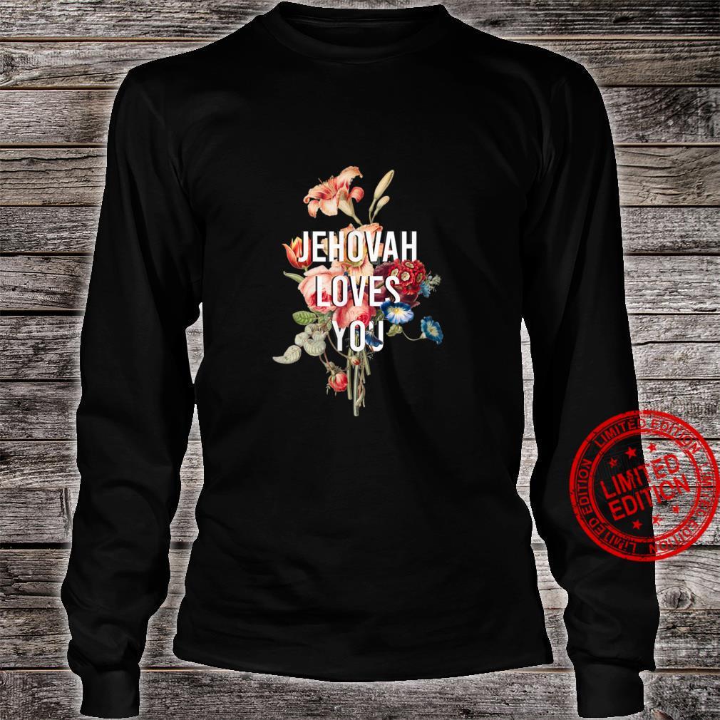 God Loves You flower, Jehovah Loves You Shirt long sleeved