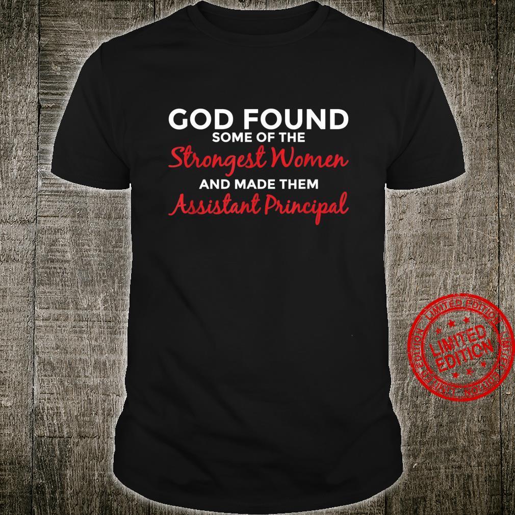 God Made Strongest Assistant Principal Shirt