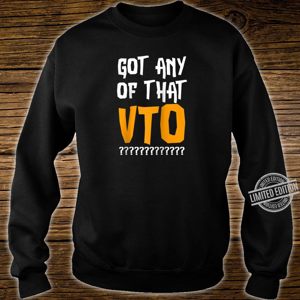 Got Any Of That VTO Employee Coworker Warehouse Swag Shirt sweater