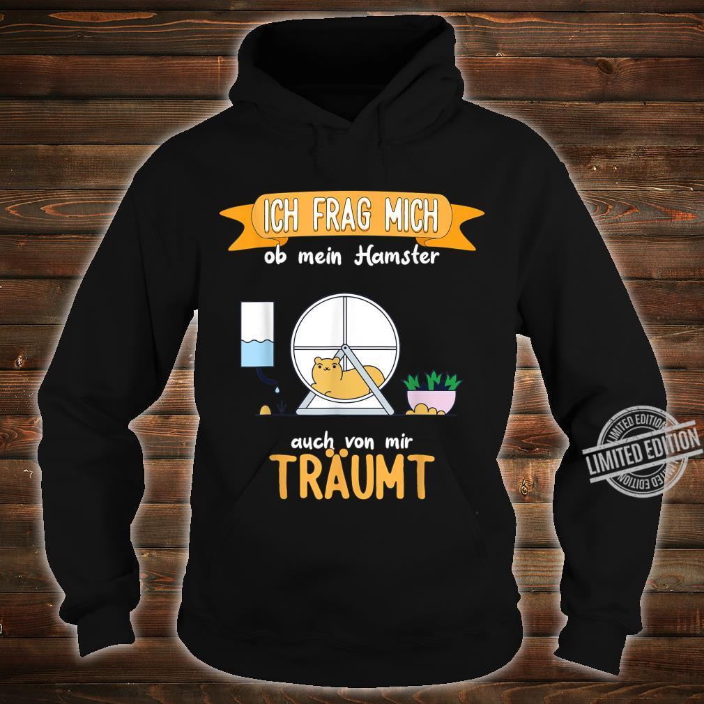 Hamster lustiger Spruch Shirt hoodie