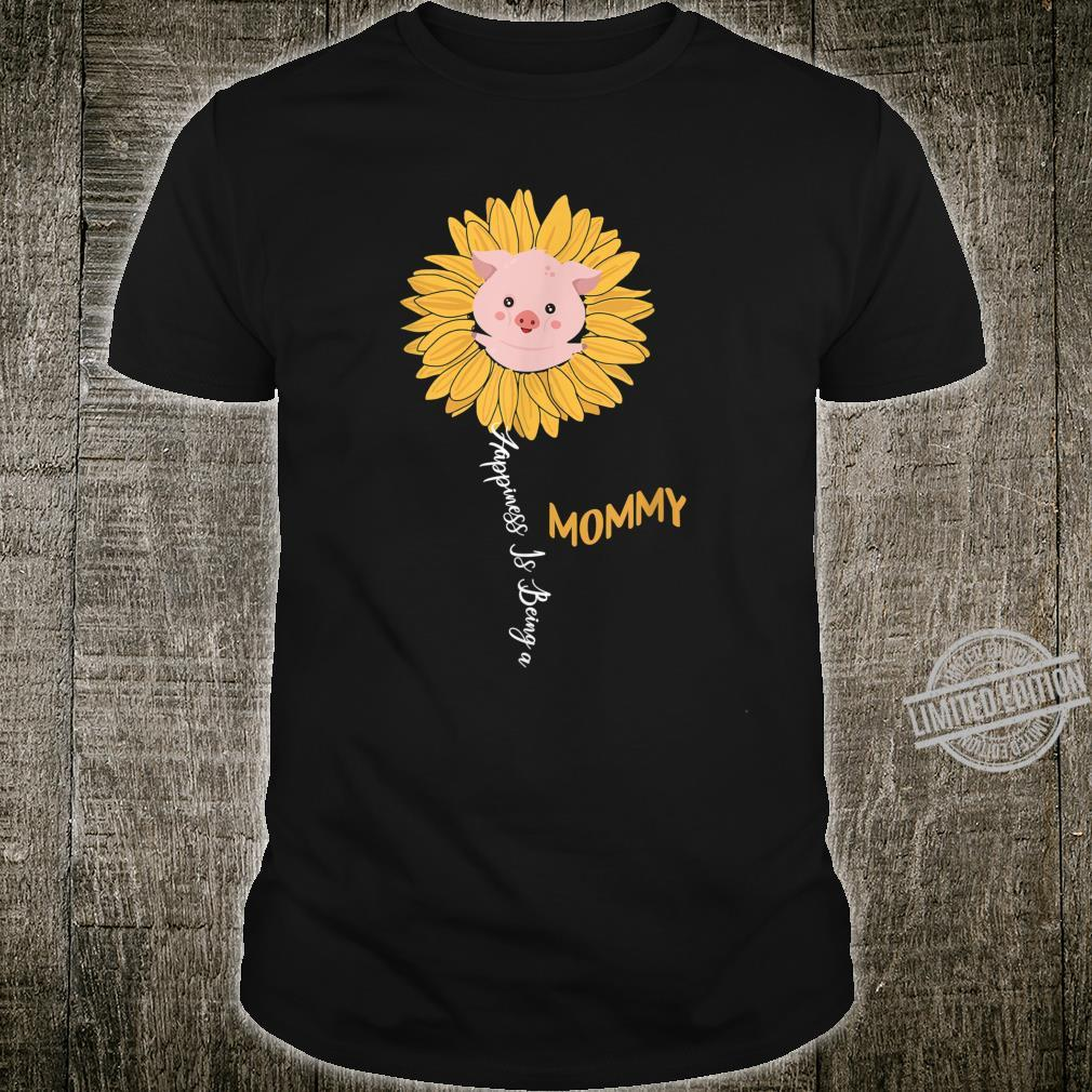 Happiness Is Being A Mommy Pig Sunflower Mother Shirt
