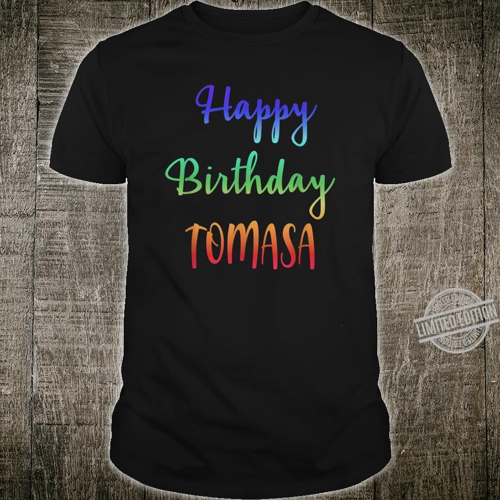 Happy Birthday Tomasa Idea Shirt