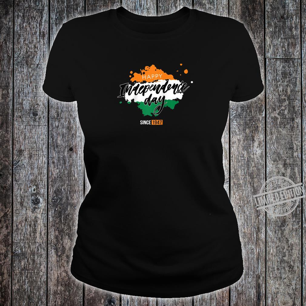 Happy India Independence Day Since 1947 Shirt ladies tee