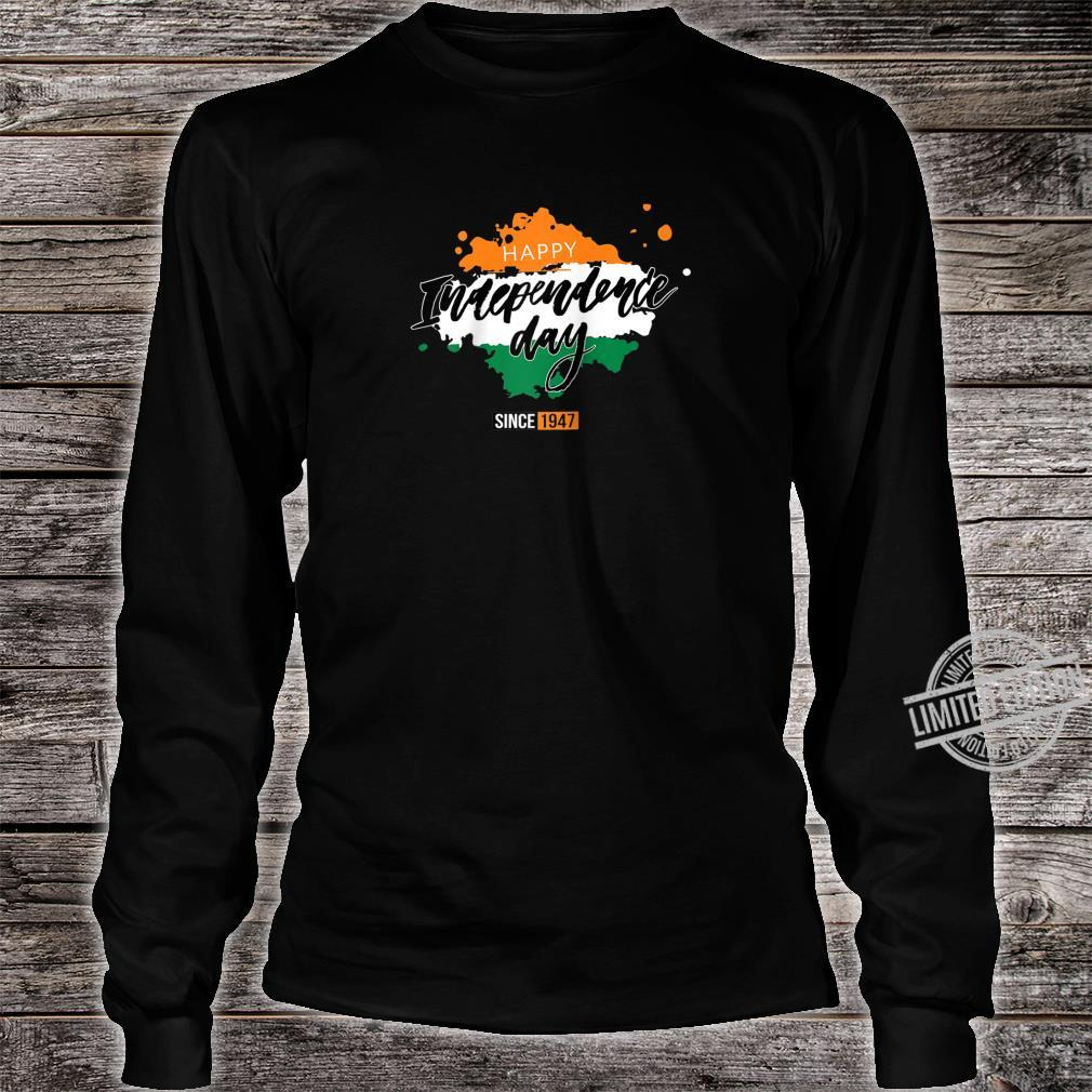 Happy India Independence Day Since 1947 Shirt long sleeved