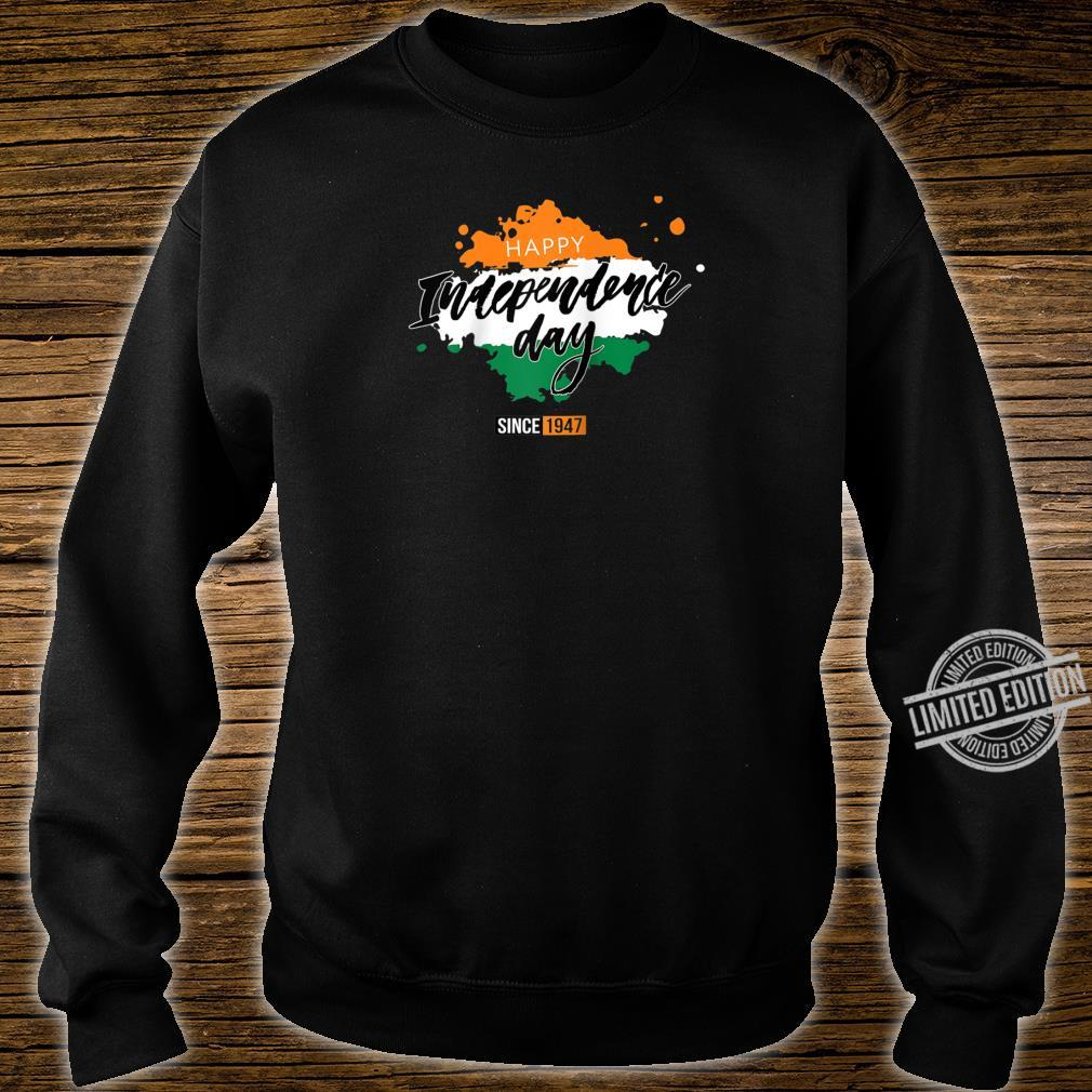 Happy India Independence Day Since 1947 Shirt sweater