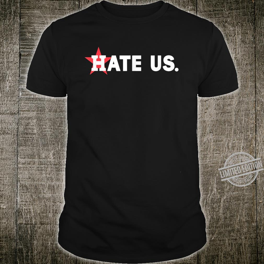 Hate US Houston Baseball fan US Shirt