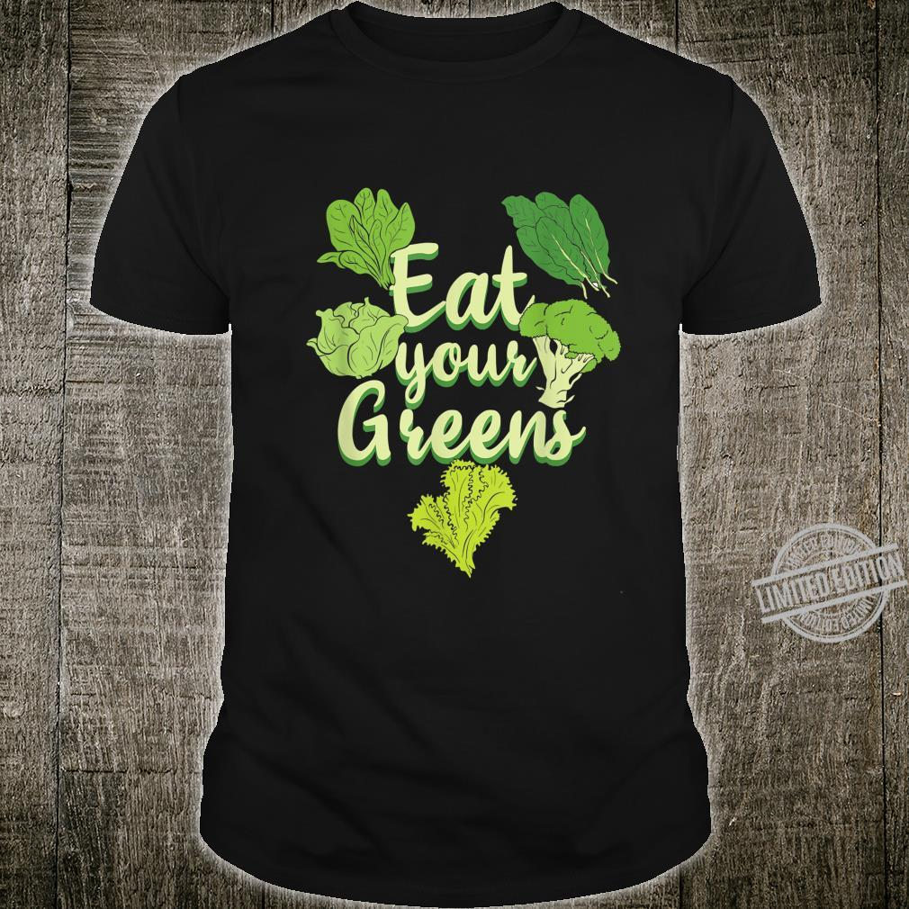 Healthy Eat your Greens Vegetables Market Shirt