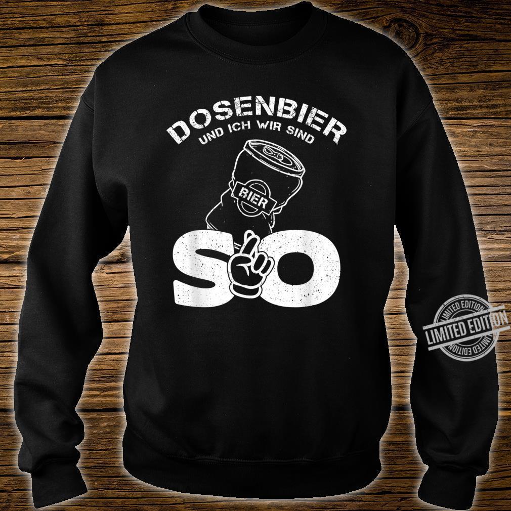 Herren Dosenbier und ich wir sind so Lustiges Dosenbier Sprüche Shirt sweater