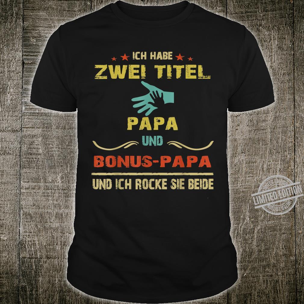 Herren Ich Habe Zwei Titel Papa Und Bonus papa Shirt