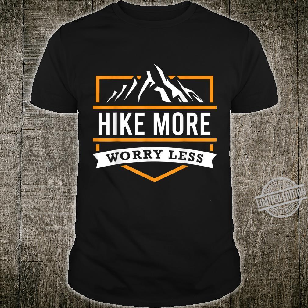 Hike More Worry Less I Hiking Trails Mountain Climbing Shirt