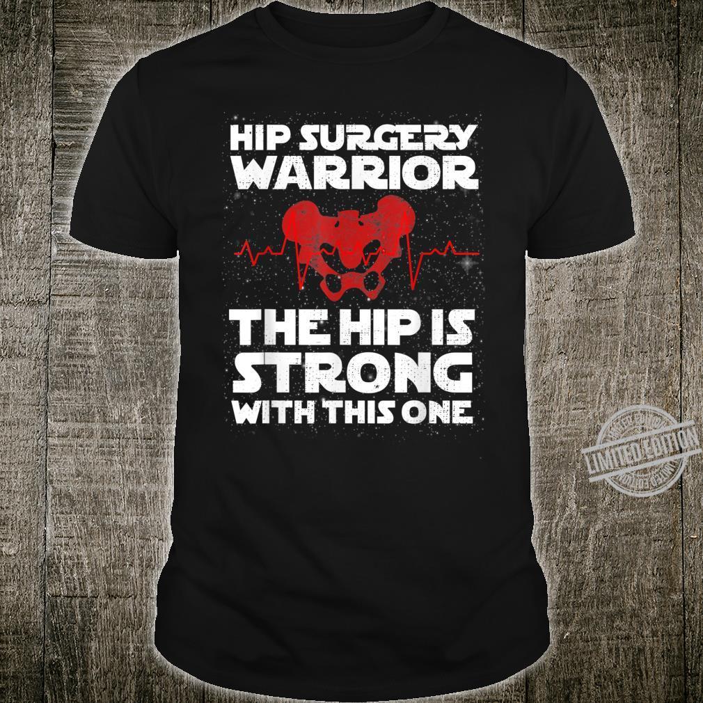 Hip Surgery Warrior Hip Surgery Recovery Shirt