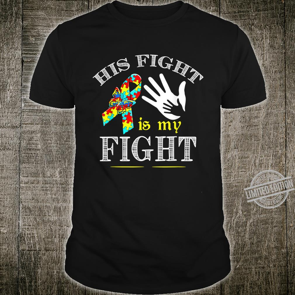 His Fight Is My Fight Puzzle Autism Mom Dad Awareness Month Shirt