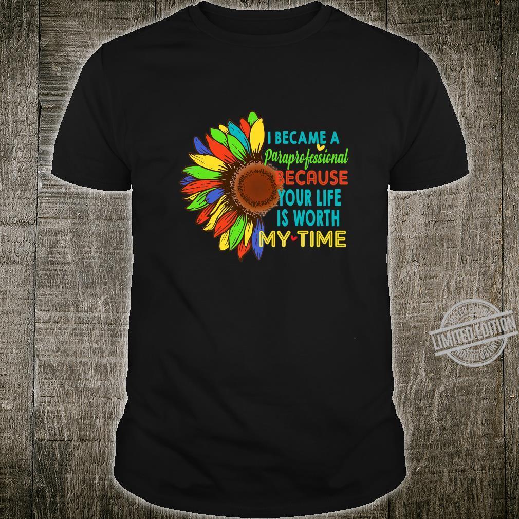 I Became A Paraprofessional Cute Sunflower Shirt