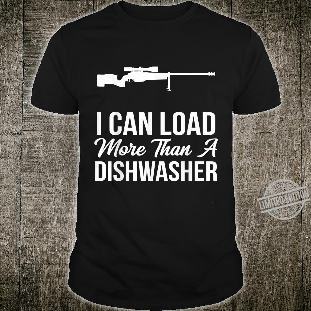 I Can Load More Than A Dishwasher Rifle Shirt