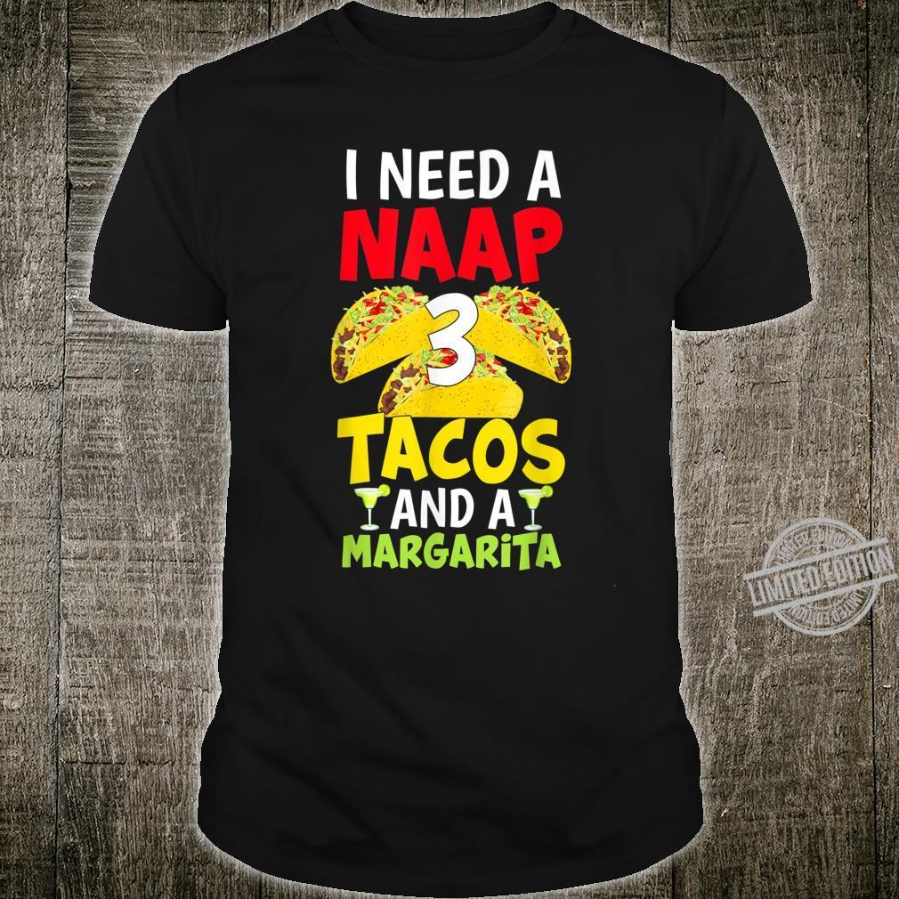 I Need a Nap, 3 Tacos and a Margarita Cinco De Mayo Party Shirt