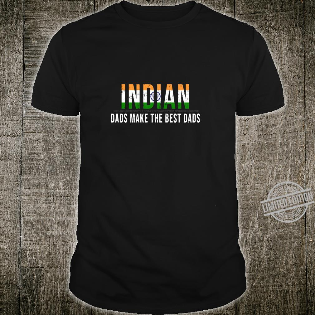 Indian Dads Make The Best Dads Father's Day Shirt