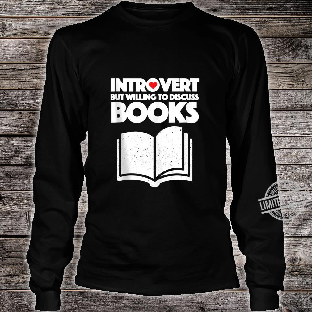 Introvert book introvert but willing to discuss books Shirt long sleeved