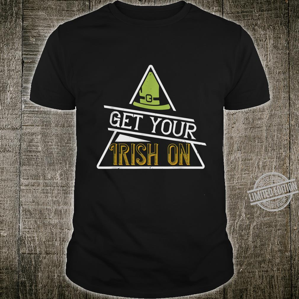 Irish St.Patrick Get Your Irish On Shirt