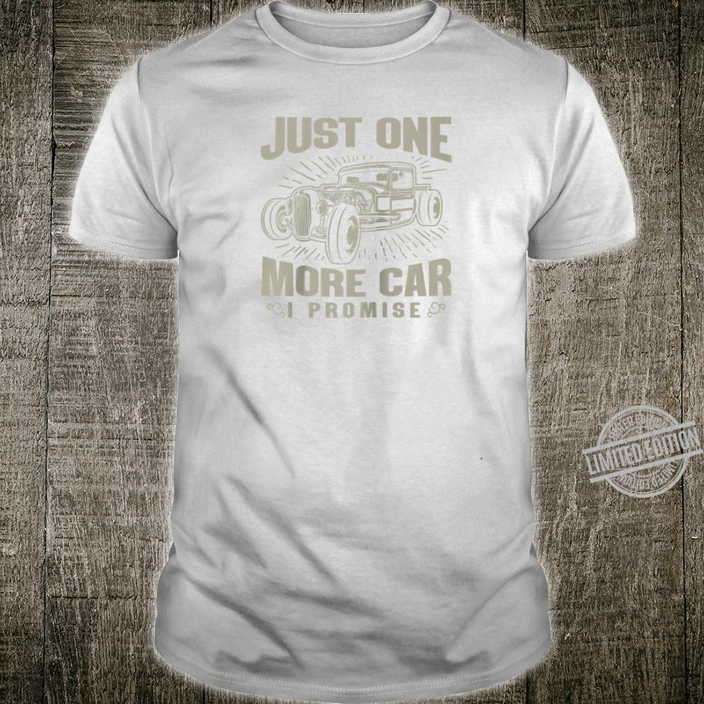 Just One More Car I Promise Auto Mechanic Shirt