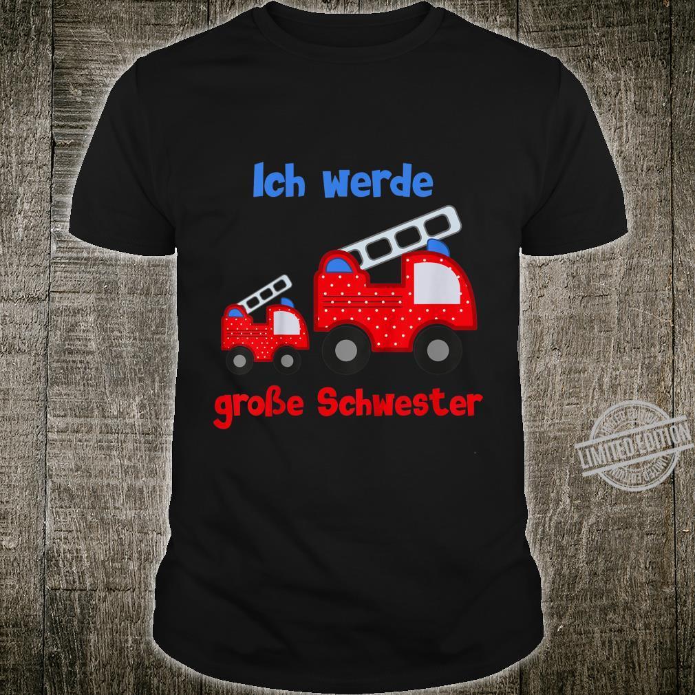 Kinder Ich werde große Schwester Feuerwehr Feuerwehrauto Shirt