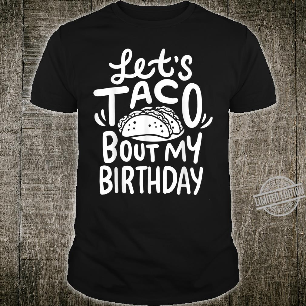 Let's Taco Bout My Birthday Shirt