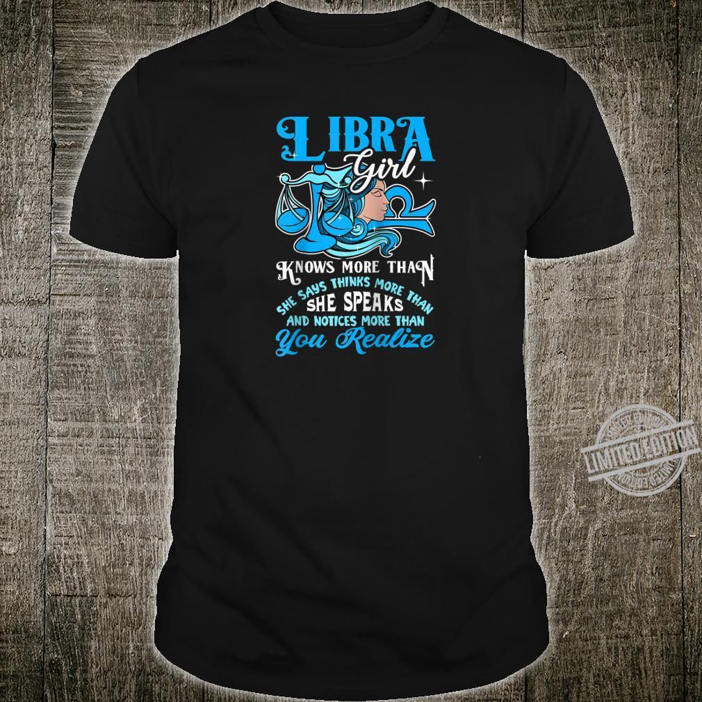 Libra Girl Knows More Than September October Birthday Shirt