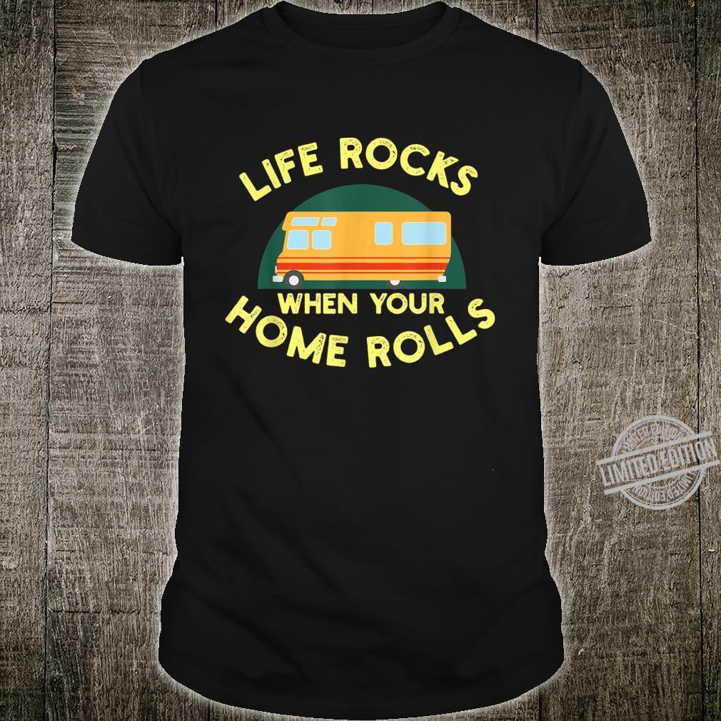 Life Rocks When Your Home Rolls Shirt Camper Van L Shirt