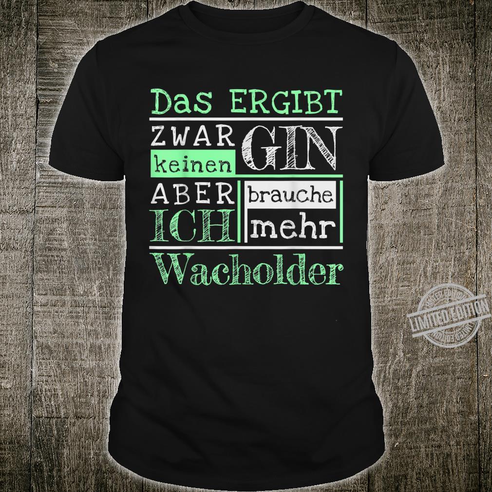 Lustiges Wortspiel Wacholder Gin Longdrink Spruch Shirt