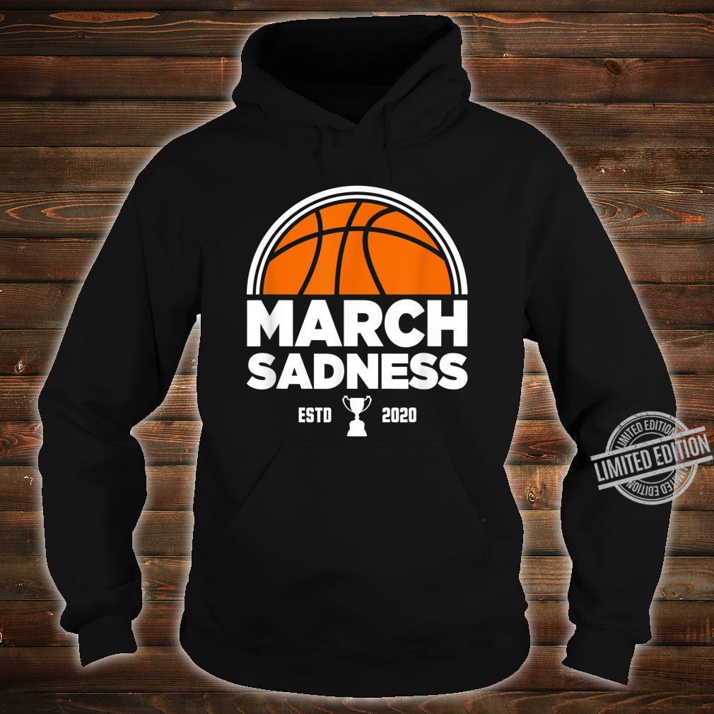March Sadness 2020 Shirt hoodie