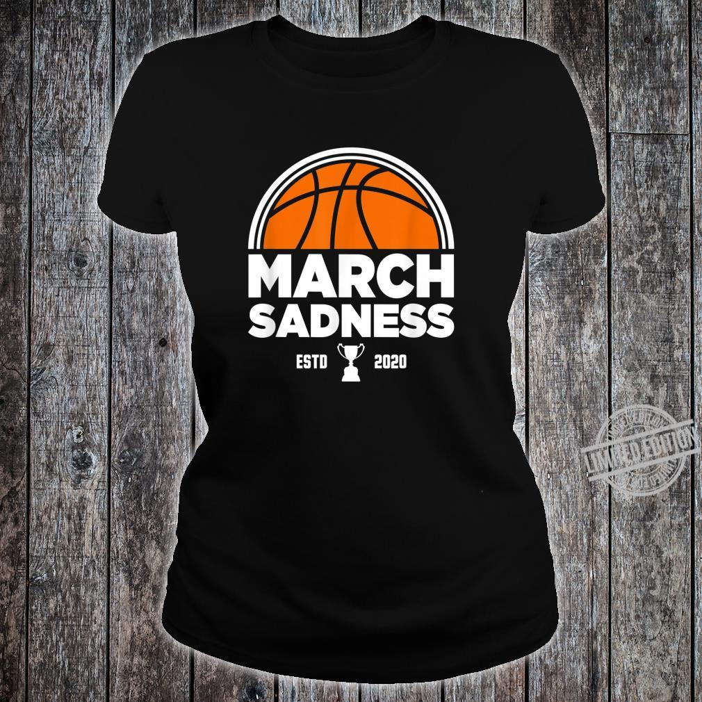 March Sadness 2020 Shirt ladies tee