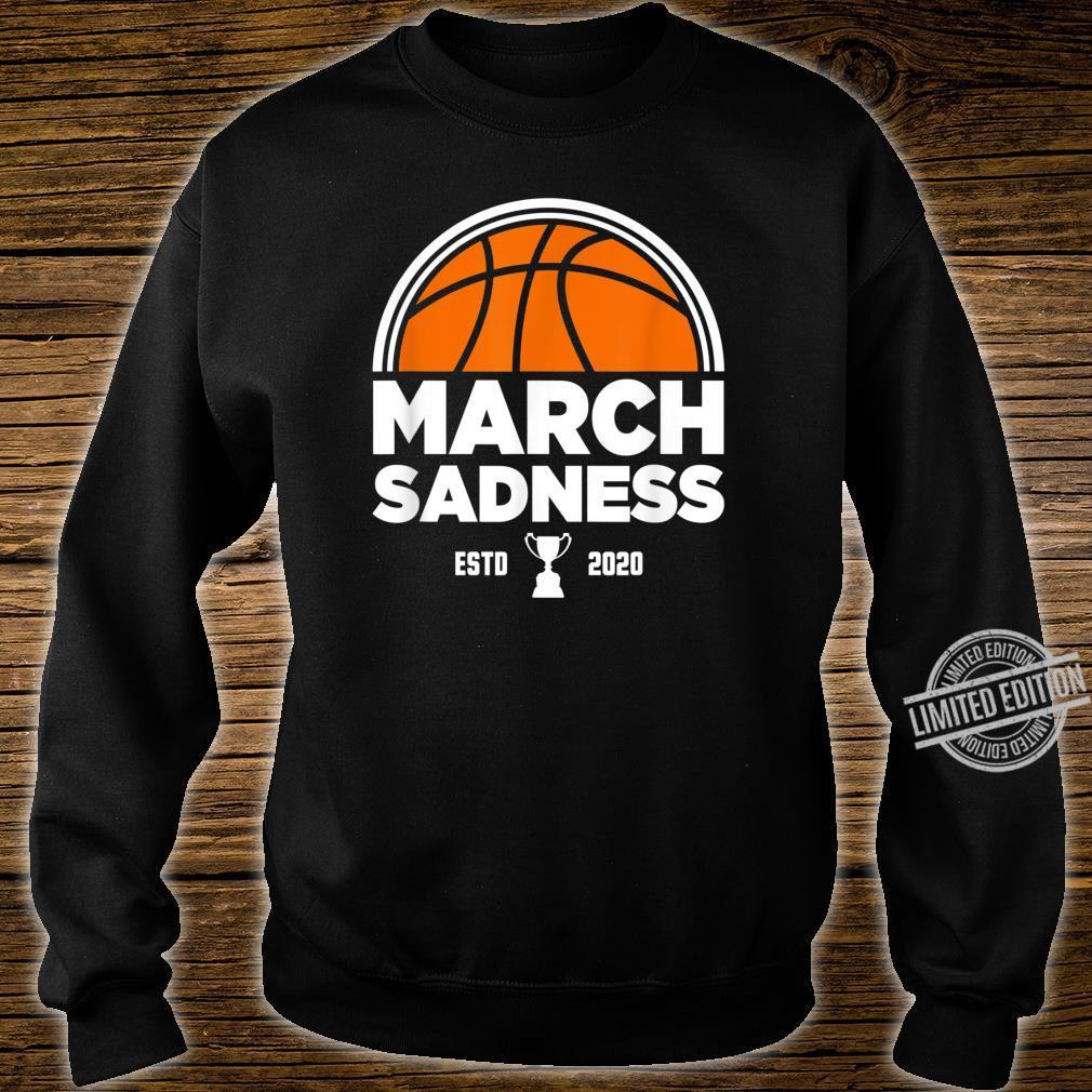 March Sadness 2020 Shirt sweater