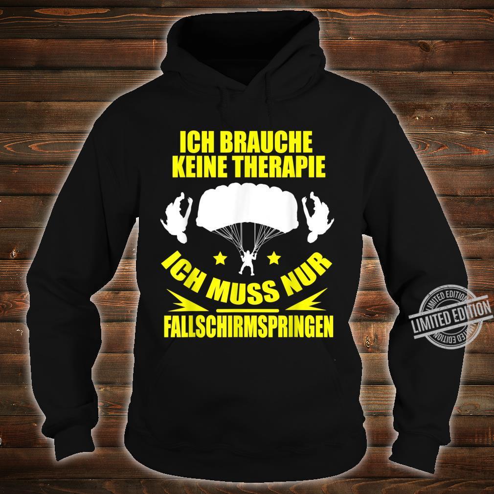 Meine Therapie Ist Fallschirmspringen Geschenk Shirt hoodie