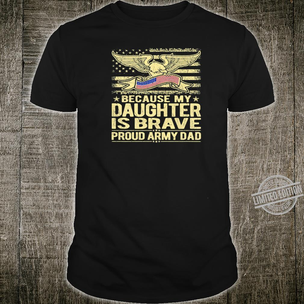 Mens Home Of The Free My Daughter Is Brave Proud Army Dad Shirt