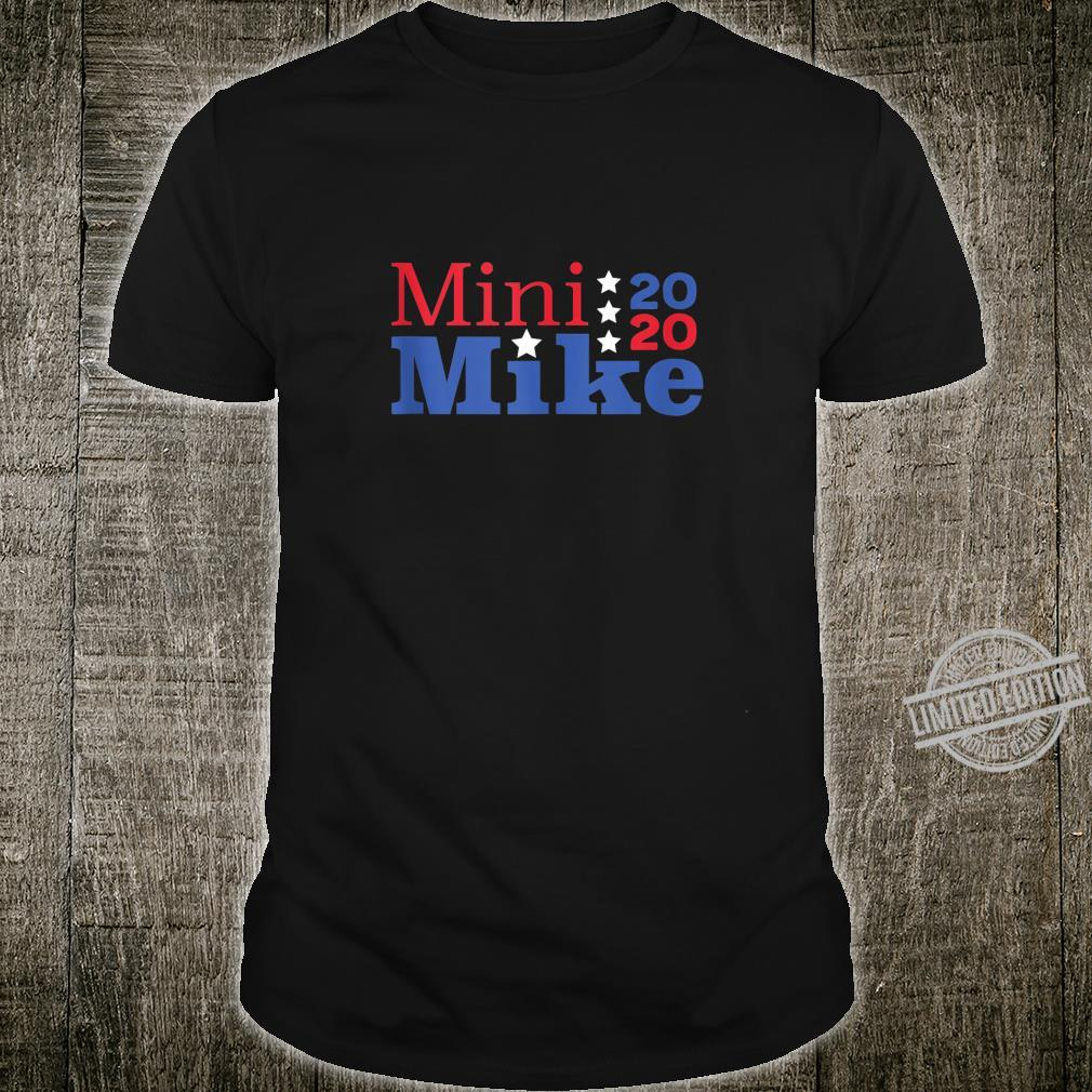 Mini Mike Michael Bloomberg Presidential 2020 Campaign Shirt