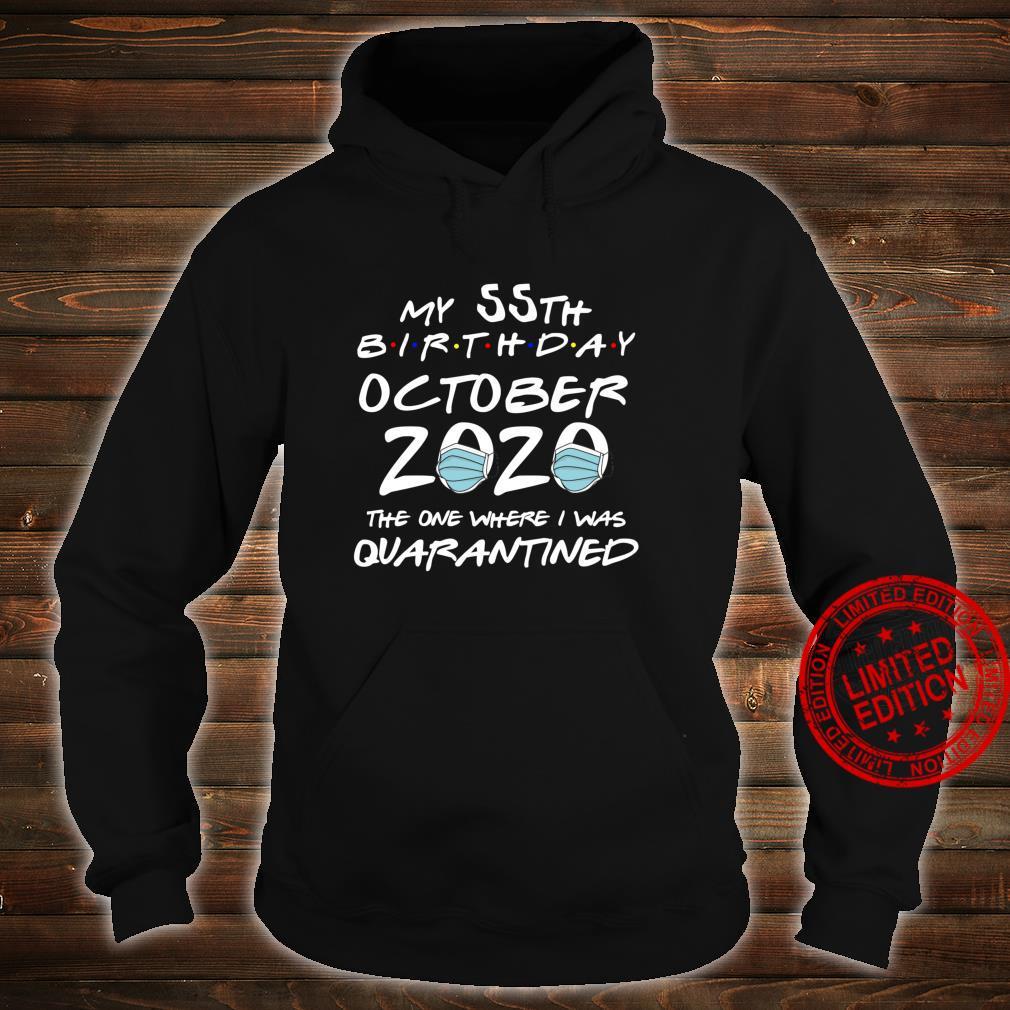 My 55th Birthday October 2020 Spent In Quarantine Shirt hoodie