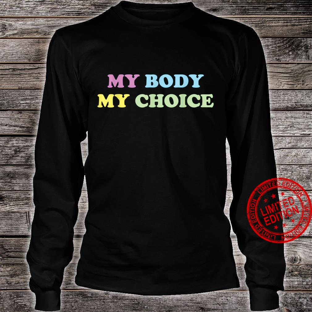 My Body My Choice 's Reproductive Rights Shirt long sleeved