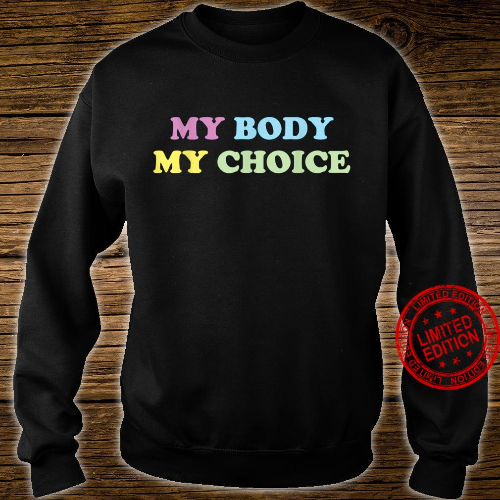My Body My Choice 's Reproductive Rights Shirt sweater