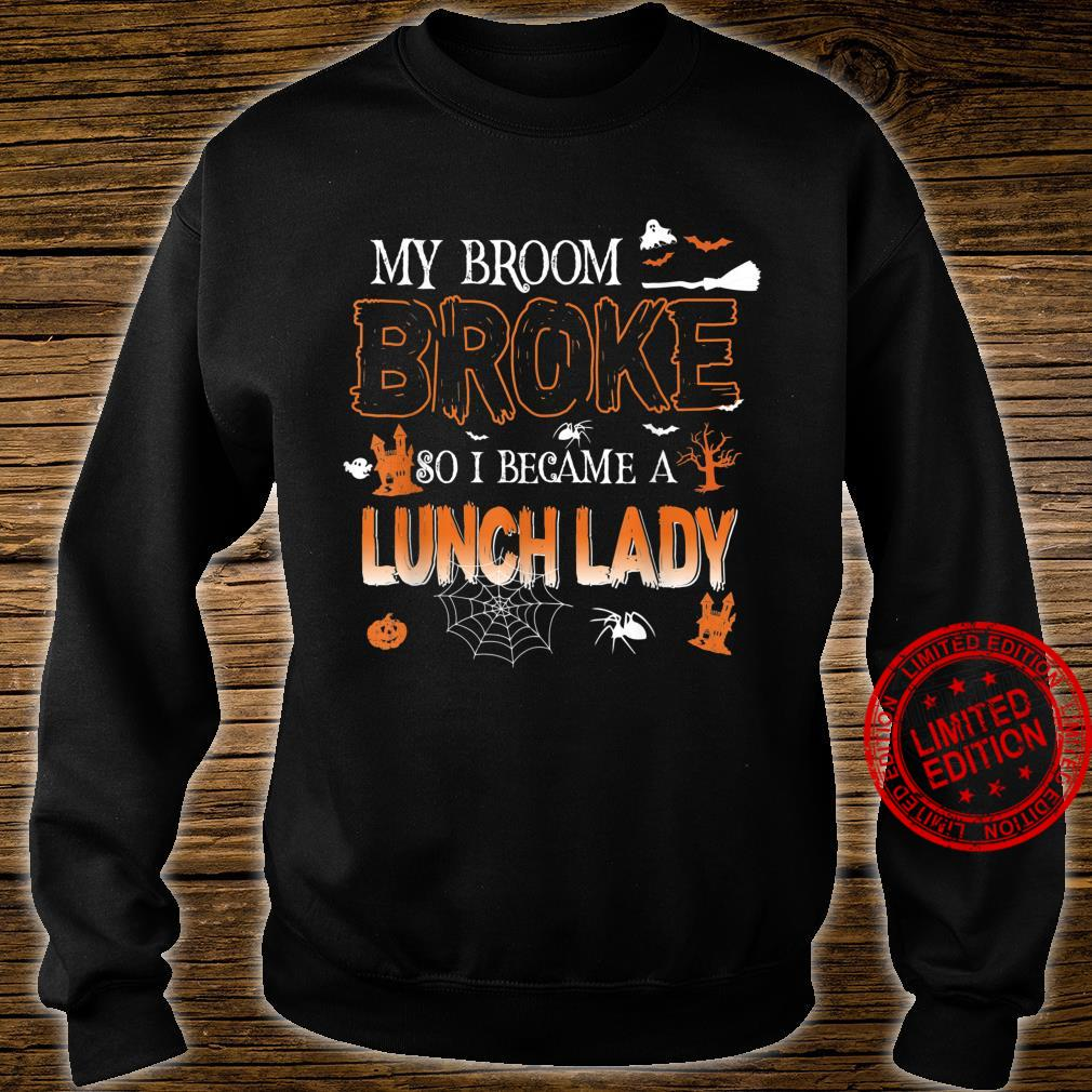 My Broom Broke So I Became Lunch Lady Halloween Shirt sweater